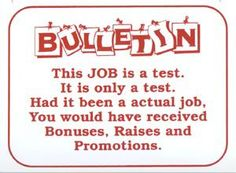 Funny Work Signs Image - Bulletin This job is a test