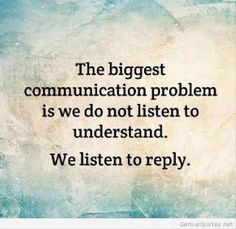 We must learn to listen to communicate!  Being A Compliant Financial Advisor... we listen to understand and not always have all the answers.  Read more at www.marketechinteractive.com