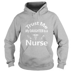 Trust Me My Daughter Is A Nurse Proud Mom and Dad T-Shirt  #gift #ideas #Popular #Everything #Videos #Shop #Animals #pets #Architecture #Art #Cars #motorcycles #Celebrities #DIY #crafts #Design #Education #Entertainment #Food #drink #Gardening #Geek #Hair #beauty #Health #fitness #History #Holidays #events #Home decor #Humor #Illustrations #posters #Kids #parenting #Men #Outdoors #Photography #Products #Quotes #Science #nature #Sports #Tattoos #Technology #Travel #Weddings #Women