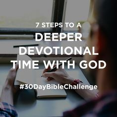 For those of you who have ever struggled with the concept of how to create a meaningful devotional time, here are 7 simple steps for you (and those you teach). #30DayBibleChallenge