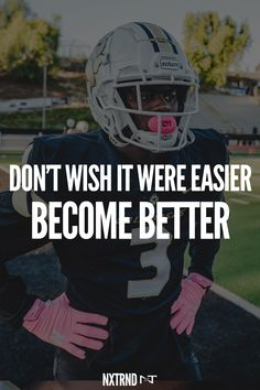 Don't wish it were easier. Wish you were better. #FootballQuotes #SportQuotes #Motivation #Inspiration #Football #Nxtrnd #Athlete #Mouthguard #Sports Best Football Quotes, Basketball Quotes, Football Art, Trippy Wallpaper, Wallpaper Quotes, Sport Inspiration, Motivation Inspiration, Football Gloves, Football Helmets