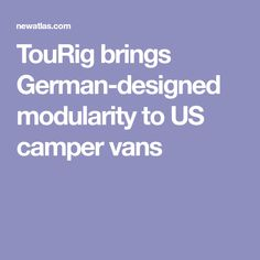 TouRig brings German-designed modularity to US camper vans