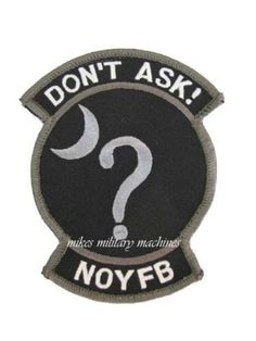 Black Ops Don't Ask None of Your Business NOYFB Swat Area 51 Secret Squirrel Velcro Patch Air Force