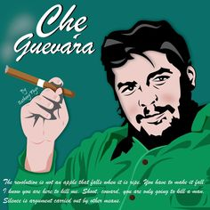 Vector illustration by myself of Che Guevara and his quote.