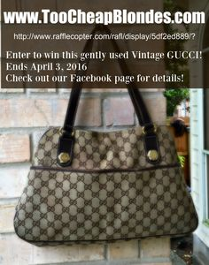 Follow Too Cheap Blondes (thrift store bloggers) via this link or Facebook page for details to win this gently used vintage GUCCI handbag purse!  ends April 3, 2016