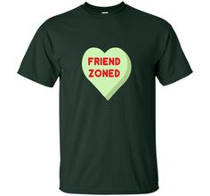 Valentine's Day Rejection Candy Heart Shirt FRIEND ZONED