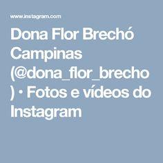 Dona Flor Brechó Campinas (@dona_flor_brecho) • Fotos e vídeos do Instagram