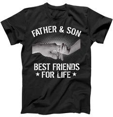Father & Son Best Friends For Life T-Shirt Father & Son Best Friends For Life is the perfect gift for those you love weather it is for your son or husband for Father's Day. Choose from mens, babies, and kids, apparel.