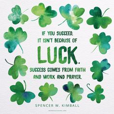 Daily Quote: More Than Luck Luck Quotes, St Patricks Day Quotes, Jesus Christ Quotes, General Conference Quotes, Church Quotes, Saint Quotes, Dream Quotes, Latter Day Saints, Printable Quotes