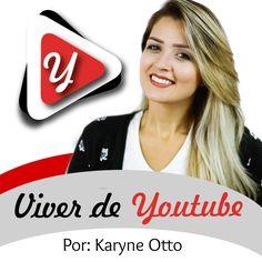 Karyne Otto Viver de Youtube Marketing Digital, Canal No Youtube, Canal E, Ecommerce, Internet, Posts, Education, Instagram, Make Money Online