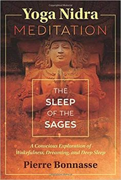 Buy Yoga Nidra Meditation: The Sleep of the Sages by Pierre Bonnasse and Read this Book on Kobo's Free Apps. Discover Kobo's Vast Collection of Ebooks and Audiobooks Today - Over 4 Million Titles! Yoga Nidra Meditation, Breathing Meditation, Yoga Mantras, Buddhist Meditation, Deep Meditation, Meditation Practices, Kundalini Yoga, Mindfulness Meditation, Mindfulness In Plain English