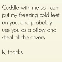 This is your romance strategy and you are NOT ashamed. | 30 Things Only Girls Who Are Always Cold Understand