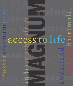 Access to Life by Jeffrey Sachs (8 Magnum photojournalists)