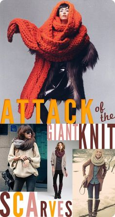 Attack of the giant knit scarves