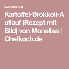 Kartoffel-Brokkoli-Auflauf (Rezept mit Bild) von Monellaa | Chefkoch.de