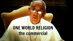The Pope Wants You to Pray for a One World Religion (One World Religion is a part of the Beast system as prophesied in Revelation)