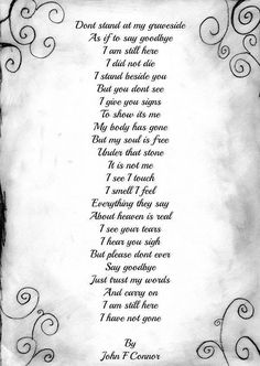 don't stand at my graveside as if to say goodbye I am still here I did not die I stand beside you but you don't see I give you signs to show it's me my body is gone but my soul is free Bob Marley, Miss Mom, Miss You Dad, Dad Quotes, Life Quotes, Adult Quotes, Sister Quotes, Daughter Quotes, Mother Quotes