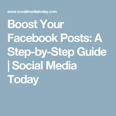 Boost Your Facebook Posts: A Step-by-Step Guide | Social Media Today