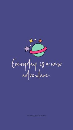 Free Colorful Smartphone Wallpaper - Every day is a new adventure Cute Wallpapers Quotes, Motivational Wallpaper, Inspirational Wallpapers, Cute Cartoon Wallpapers, Pretty Wallpapers, Motivational Quotes, Words Wallpaper, Wallpaper Quotes, Wallpaper Backgrounds