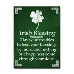 'Irish Blessings' to you and all that your troubles be less and your blessings be more! Bring this canvas into your dorm to bring nothing but happiness at the front of your door! patricks day wishes messages 'Irish Blessing' Canvas Art Irish Prayer, Irish Blessing, Irish Cheers, Irish Quotes, Irish Sayings, Irish Poems, Gaelic Quotes, St Patricks Day Quotes, Happy St Patricks Day