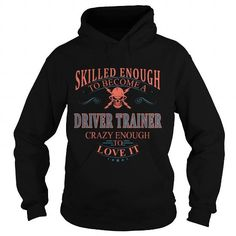 DRIVER TRAINER - #shirt girl #tshirt rug. SECURE CHECKOUT => https://www.sunfrog.com/LifeStyle/DRIVER-TRAINER-111043204-Black-Hoodie.html?68278