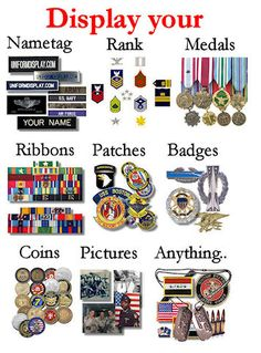Display your Medals, Patches, Badges, Awards.