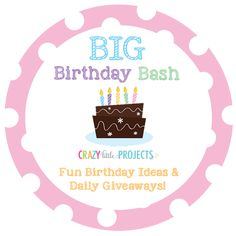 Crazy Little Projects Big Birthday Bash