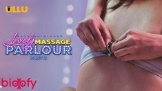 Lovely Massage Parlour Part 2 Cast and Crew Lovely Massage Parlour Part 2 is an Ullu Web Series. This web series was released on 4 May 2021. Here's the full list of cast and crew of Lovely Massage Parlour Part 2: Lovely Massage Parlour Part 2 is a Web Series by ULLU. Main Star Cast […] The post Lovely Massage Parlour Part 2 (ULLU) Cast and Crew, Roles, Release Date, Trailer appeared first on Bioofy.