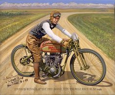 A wonderful piece of motorcycle art. Notice, by the way, that there are no brakes on this Harley-Davidson. It's amazing that the motorcycle companies of the day could find young men to ride these bikes at 100+ mph on a board track!