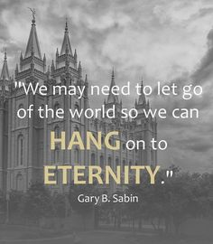 """""""We may need to let go of the world so we can hang on to eternity."""" ... To do so, ... """"May we 'stand up inside' by being valiant and 'all in.'"""" From #ElderSabin's inspiring April 2017 #LDSconf http://facebook.com/223271487682878 message http://lds.org/general-conference/2017/04/stand-up-inside-and-be-all-in #ShareGoodness"""