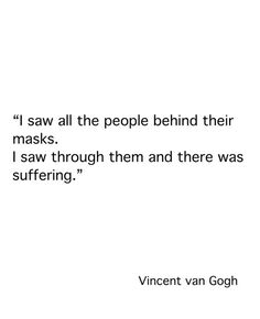 """""""Some days I'm Van Gogh's Starry Night other days I'm his suicide letter."""""""
