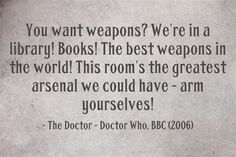 Doctor Who quote  Just watched that episode last night.