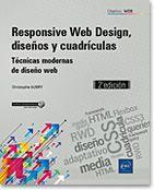 Responsive Web Design, diseños y cuadrículas : técnicas modernas de diseño web / Christophe Aubry.  http://encore.fama.us.es/iii/encore/record/C__Rb2787405?lang=spi