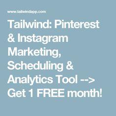 Tailwind: Pinterest & Instagram Marketing, Scheduling & Analytics Tool --> Get 1 FREE month!