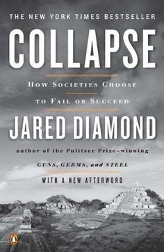 Collapse: How Societies Choose to Fail or Succeed: Revise