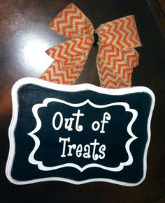 Out Of Treats - Halloween door hanger to let the littles know that Trick or Treating is done for at your place!   :)   ** Custom Made By Kara's Custom Memories ** To order visit my FB... www.facebook.com/kcmcreativememories