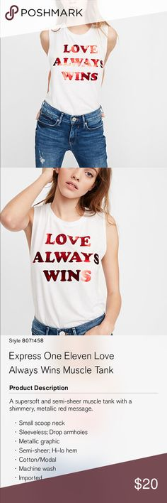 """Express """"love always wins"""" tank Brand new tank from express! Took a screen shot of product details directly from the website and included in the photos! :) Express Tops Muscle Tees"""