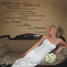 1 Corinthians Love is patient, love is kind, etc custom vinyl wall decal for Romantic Holidays. Removable Wall Lettering decals works beautifully for weddings too so create a photo wall for your quests to snap pictures of themselves with this very important verse and of course a wedding portrait makes a great Master Bedroom addition!