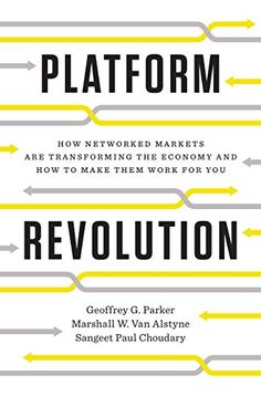 Buy a cheap copy of Platform Revolution: How Networked Markets Are Transforming the Economy?and How to Make Them Work for You by Geoffrey G. Parker, Marshall W. Van Alstyne, Sangeet Paul Choudary 0393354350 9780393354355 - A gently used book at a gre New Books, Books To Read, Books 2016, Revolution, Business Model, It Management, Business And Economics, Business Leaders, Business Entrepreneur