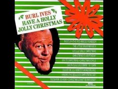 Burl Ives - Holly Jolly Christmas (Remastering by Me).wmv