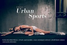 EDITORIAL: URBAN SPORTS » Karina Cruz | Fashion & Lifestyle