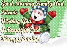 Good Morning Family and Friends Happy Sunday good morning sunday sunday quotes good morning quotes happy sunday happy sunday quotes good morning sunday winter sunday quotes Day And Night Quotes, Sunday Morning Quotes, Happy Sunday Quotes, Easy Like Sunday Morning, Good Morning Winter, Good Morning Christmas, Xmas, Friends Are Family Quotes, Sunday Greetings