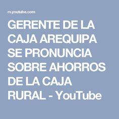 GERENTE DE LA CAJA AREQUIPA SE PRONUNCIA SOBRE AHORROS DE LA CAJA RURAL - YouTube