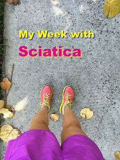 My Week with Sciatica.  How I'm dealing with sciatica nerve inflammation as a runner and what has helped me. #sciatica #health #chiropractor #body #running
