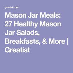 Mason Jar Meals: 27 Healthy Mason Jar Salads, Breakfasts, & More | Greatist