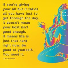 Buddha Thoughts, Good Thoughts, Positive Thoughts, Hugs And Kisses Quotes, Not Good Enough Quotes, Tiny Buddha, Well Said Quotes, Empowerment Quotes, Yoga Quotes