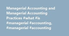 Managerial Accounting and Managerial Accounting Practices #what #is #managerial #accounting, #managerial #accounting http://england.nef2.com/managerial-accounting-and-managerial-accounting-practices-what-is-managerial-accounting-managerial-accounting/  # Managerial Accounting (Delft University of Technology) Welcome to managerialaccounting.org. This website surveys the development of managerial accounting and explains the most important managerial accounting terms and concepts. What is…