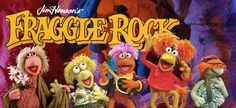 Fraggle Rock!!! OMG I loved them!!