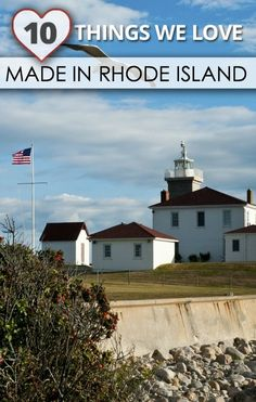 Things we love made in Rhode Island