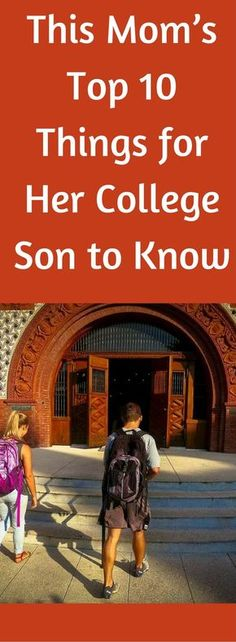 """14 Things I Want My Son To Know Before He Goes To College - I know you don't have a lot of patience for things like """"Heartfelt Advice As You Head Off to Co - First Day Of College, College Mom, College Gifts, Scholarships For College, College Hacks, College Success, College Graduation, Graduation Ideas, College Letters"""